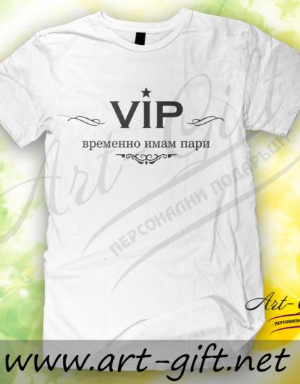 Тениска с щампа - VIP, временно имам пари