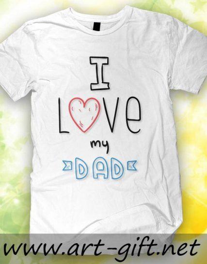 Тениска с щампа - I love my dad