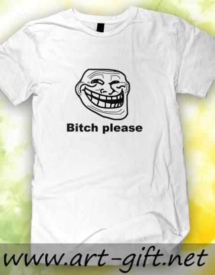 Тениска с щампа - Bitch please