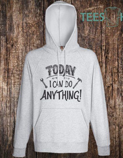 Суитчер с щампа - Today i can anything
