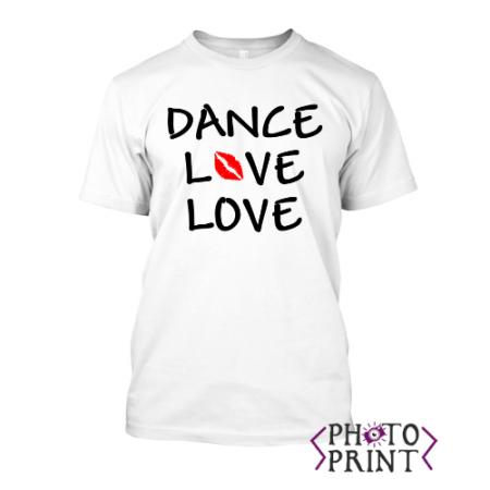 Тeниска е печат - Dance love
